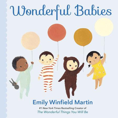 Wonderful Babies by Emily Winfield Martin