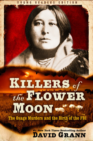 Killers of the Flower Moon: Adapted for Young Readers by David Grann