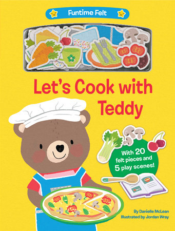 Let's Cook with Teddy by Danielle McLean