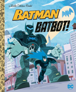 Batbot! (DC Batman)
