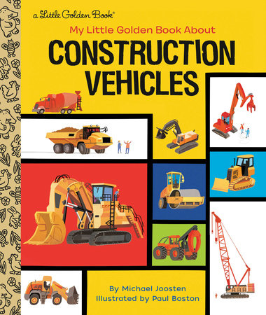 My Little Golden Book About Construction Vehicles by Michael Joosten