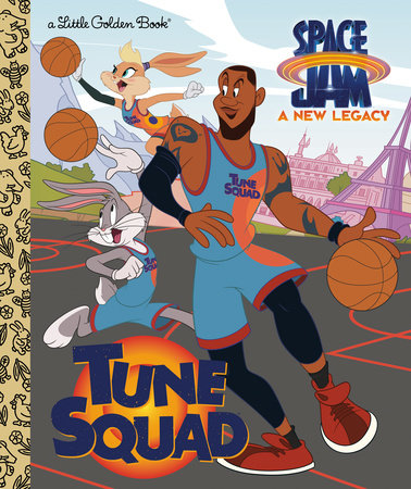 Tune Squad (Space Jam: A New Legacy) by Golden Books