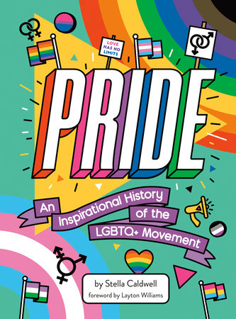 Pride: An Inspirational History of the LGBTQ+ Movement by Stella Caldwell