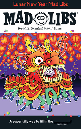 Lunar New Year Mad Libs by Ellen Lee