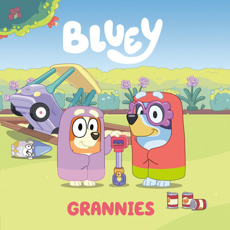 Bluey: Grannies by Penguin Young Readers Licenses