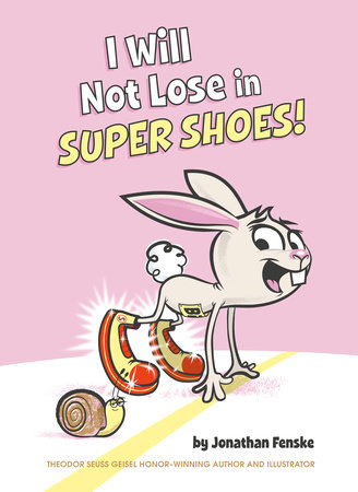 I Will Not Lose in Super Shoes! by Jonathan Fenske