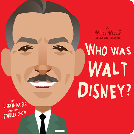 Who Was Walt Disney?: A Who Was? Board Book by Lisbeth Kaiser and Who HQ