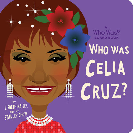 Who Was Celia Cruz?: A Who Was? Board Book by Lisbeth Kaiser and Who HQ