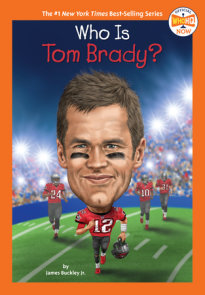 Who Is Tom Brady?