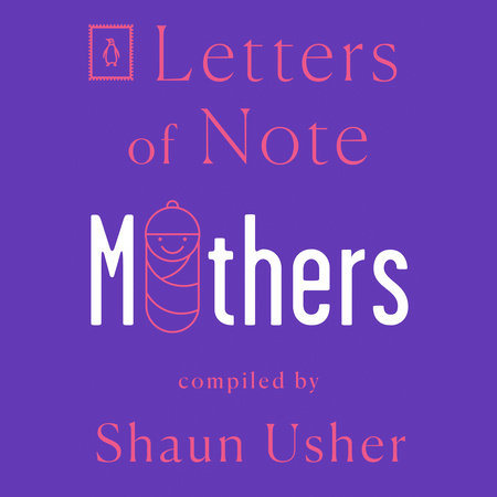 Letters of Note: Mothers by