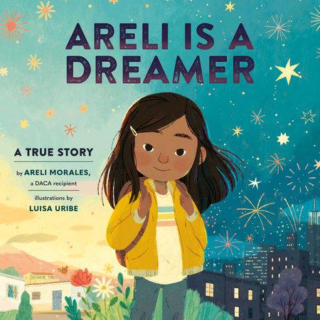 Areli Is a Dreamer by Areli Morales