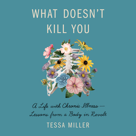 What Doesn't Kill You by Tessa Miller
