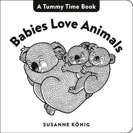Babies Love Animals by Susanne König