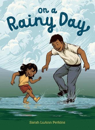 On a Rainy Day by Sarah LuAnn Perkins