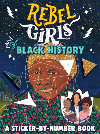 Rebel Girls of Black History: A Sticker-by-Number Book by Rebel Girls