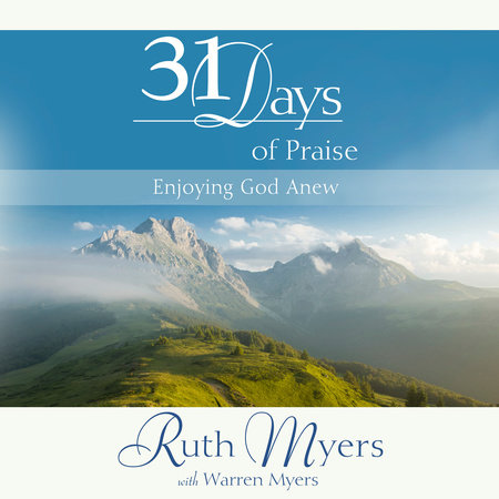 Thirty-One Days of Praise by Warren Myers,Ruth Myers