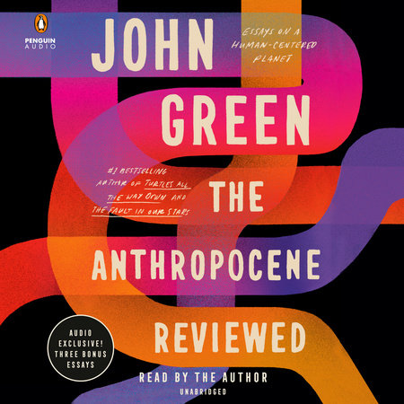 The Anthropocene Reviewed (Signed Edition) by John Green