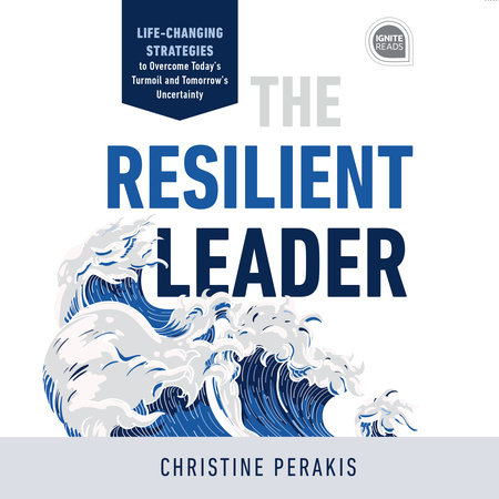 The Resilient Leader by Christine Perakis