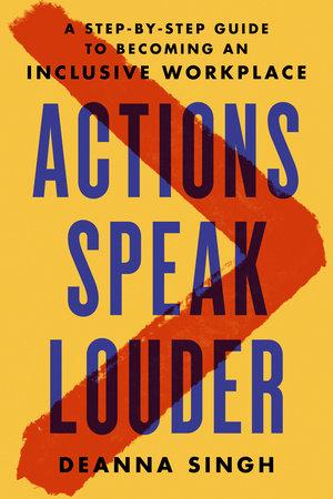 Actions Speak Louder by Deanna Singh
