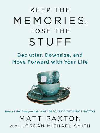 Keep the Memories, Lose the Stuff by Matt Paxton