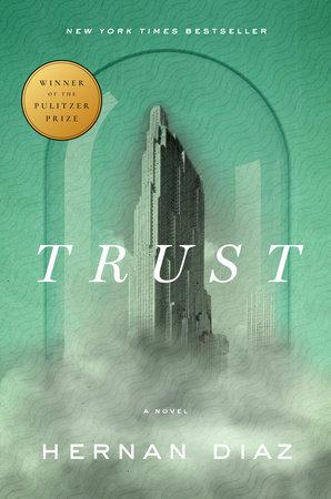 Trust by Hernan Diaz