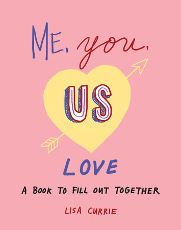 Me, You, Us (Love) by Lisa Currie