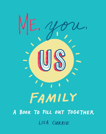 Me, You, Us (Family) by Lisa Currie