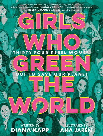 Girls Who Green the World by Diana Kapp