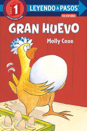 Gran huevo (Big Egg Spanish Edition) by Molly Coxe