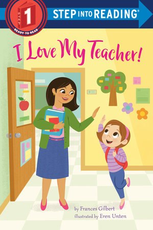 I Love My Teacher! by Frances Gilbert