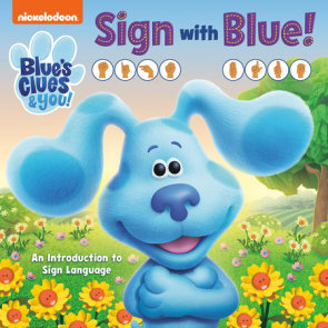 Sign with Blue! (Blue's Clues & You)