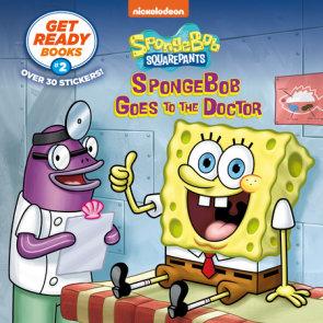 Get Ready Books #2: SpongeBob Goes to the Doctor (SpongeBob SquarePants)