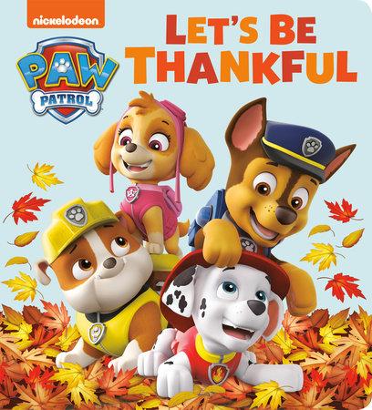 Let's Be Thankful (PAW Patrol) by Tex Huntley