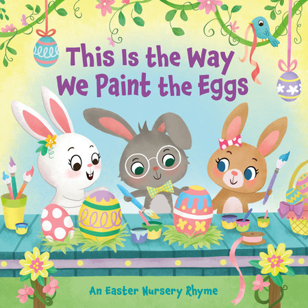 This Is the Way We Paint the Eggs by Arlo Finsy