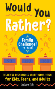 Would You Rather? Family Challenge! Edition
