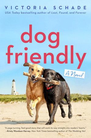 Dog Friendly by Victoria Schade