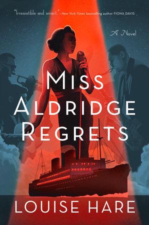 Miss Aldridge Regrets by Louise Hare