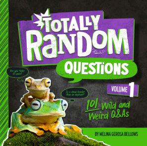 Totally Random Questions Volume 1