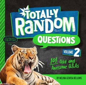 Totally Random Questions Volume 2