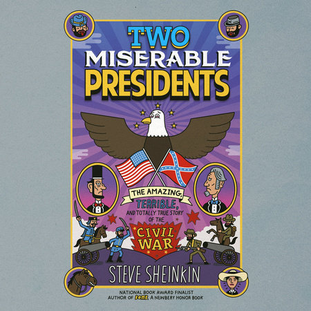 Two Miserable Presidents by Steve Sheinkin