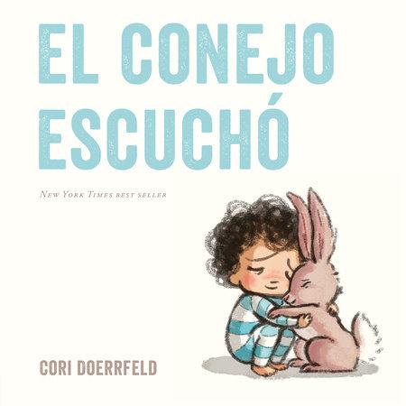 El conejo escuchó by Cori Doerrfeld