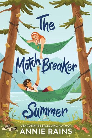The Matchbreaker Summer by Annie Rains