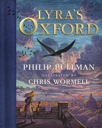 His Dark Materials: Lyra's Oxford, Gift Edition by Philip Pullman