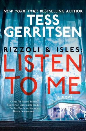 Rizzoli & Isles: Listen to Me by Tess Gerritsen