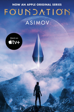 Foundation (Apple Series Tie-in Edition) by Isaac Asimov