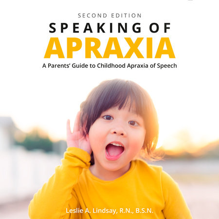 Speaking of Apraxia by Leslie A. Lindsay