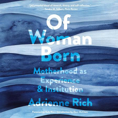 Of Woman Born by Adrienne Rich