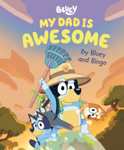 My Dad Is Awesome by Bluey and Bingo
