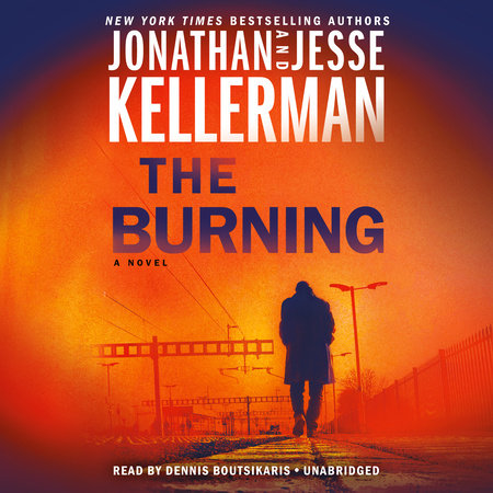 The Burning by Jonathan Kellerman and Jesse Kellerman