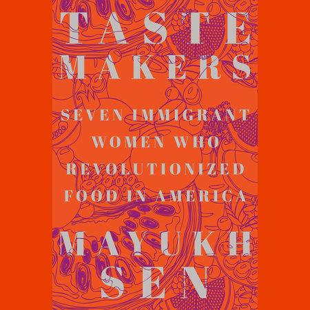 Taste Makers by Mayukh Sen